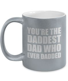 Daddest Who Ever Dadded Gift for Dad Funny Sarcastic Mug Father Daddy Father's Day Birthday Love Joke Gag Coffee Cup Diy Birthday Presents For Dad, Diy Gifts For Dad, Funny Fathers Day Gifts, Best Dad Gifts, Fathers Day Sale, Fathers Day Presents, Funny Dad Shirts, Mom Funny, Hilarious