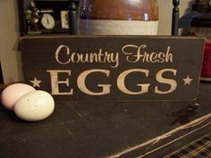 This will be at our homestead soon!! Country Fresh Eggs Wood Sign Egg Sign by DaisyPatchPrimitives, $12.00