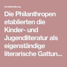 Die Philanthropen etablierten die Kinder- und Jugendliteratur als eigenständige literarische Gattung.