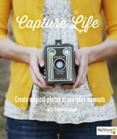 Capture Life: How to create magical photos of everyday moments