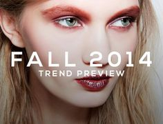 Fall 2014 Beauty Trends: Everything You Need to Know | @beautyhigh