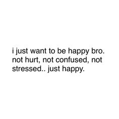 Confused, Picture Quotes, It Hurts, Stress, Math, Happy, Math Resources, Ser Feliz, Psychological Stress