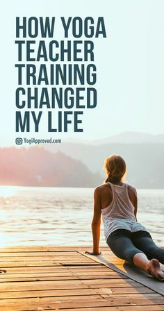 How Yoga Teacher Training Changed My Life