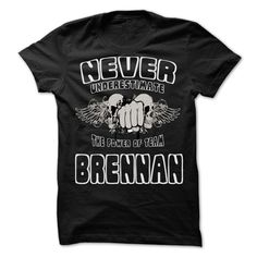 Never Underestimate The Power Of Team BRENNAN - 99 Cool Team Shirt !