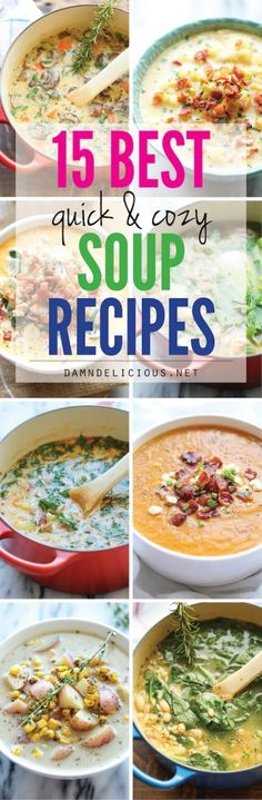 15 Best Quick and Cozy Soup Recipes - Easy peasy homemade soups to keep you warm and cozy all year long!