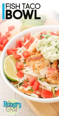 Fish Taco Bowl + More Healthy Protein Bowl Recipes | Hungry Girl