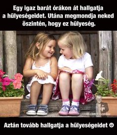 Barát <3 Bff Quotes, Motivational Quotes, Words For Girlfriend, Geek Humor, Bff Pictures, Best Friends Forever, Cool Words, Besties, Bestfriends