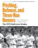 Pitching, Defense, and Three-Run Homers: The 1970 Baltimore Orioles (Memorable Teams in Baseball History) - http://www.learnfielding.com/fielding-a-baseball-learn-baseball-learning-to-field/baseball-defense/pitching-defense-and-three-run-homers-the-1970-baltimore-orioles-memorable-teams-in-baseball-history/