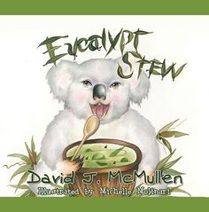 """Congratulations David J. McMullen on the release of """"Eucalypt Stew"""" #newreleases"""