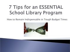 7 Tips for an ESSENTIAL School Library Program-striving to stay relevant and advocate for your services