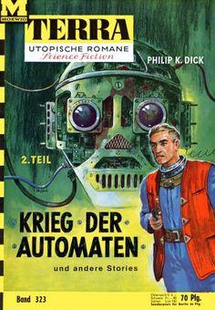 Terra SF 323 Krieg der Automaten 2.Teil   AUTOFAC Philip K. Dick  Titelbild 1. Auflage:  Karl Stephan