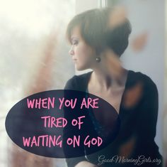 When You Are Tired of Waiting On God {Genesis 27}
