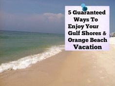 5 Guaranteed Ways To Enjoy Your Gulf Shores & Orange Beach Vacation - Orange Beach & Gulf Shores Rentals Blog