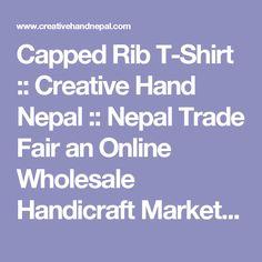 Capped Rib T-Shirt :: Creative Hand Nepal :: Nepal Trade Fair  an Online Wholesale Handicraft Marketplace !