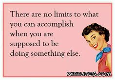 no-limits-what-you-can-accomplish-when-supposed-doing-something-else-ecard