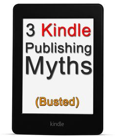 3 Myths about how to publish a book on Kindle