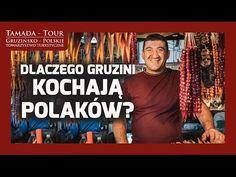 Dlaczego Gruzini Kochają Polaków? - Tamada-Tour.com.pl odc. 10 - YouTube