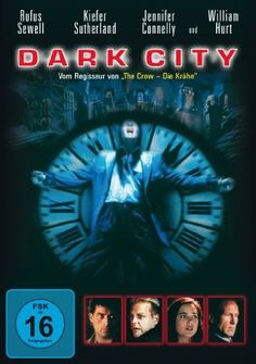 Dark City * IMDb Rating: 7,8 (106.142) * 1998 Australia,USA * Darsteller: Rufus Sewell, William Hurt, Kiefer Sutherland,