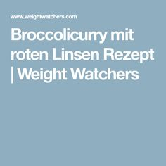 Broccolicurry mit roten Linsen Rezept | Weight Watchers