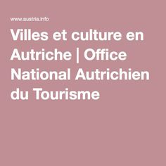 Villes et culture en Autriche | Office National Autrichien du Tourisme
