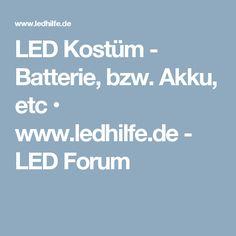 LED Kostüm - Batterie, bzw. Akku, etc • www.ledhilfe.de - LED Forum