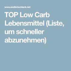 TOP Low Carb Lebensmittel (Liste, um schneller abzunehmen)
