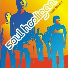 Soul Hooligan - Music Like Dirt