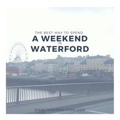 If you ever get the chance to visit Ireland, I hope you will go and visit the oldest city in Ireland, Waterford. Read this post for things to do, places to stay, and food to eat when visiting Waterford City for the weekend!