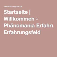 Startseite   Willkommen - Phänomania Erfahrungsfeld