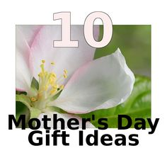 10 Mother's Day Gift Ideas | Girlfriends Are Like Shoes