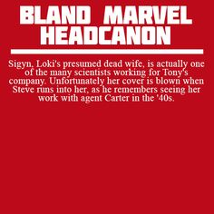 Sigyn, Loki's presumed dead wife, is actually one of the many scientists working for Tony's company. Unfortunately her cover is blown when Steve runs into her, as he remembers seeing her work with agent Carter in the '40s.