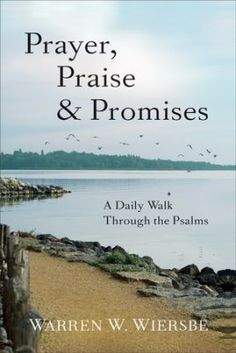 Httpstheereadercafe201806thursday mornings top ebooks 85 prayer praise promises a daily walk through the psalms by warren w wiersbe fandeluxe Image collections