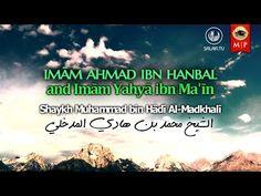 Imām Ahmad ibn Hanbal & Imām Yahyā ibn Ma'īn - YouTube