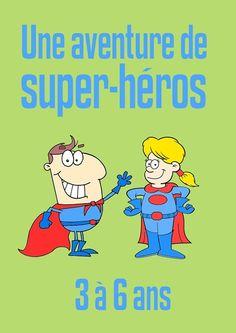 Une chasse au trésor de super-héros pour les plus petits (3-6 ans), pas de lecture impliquée