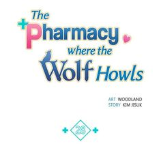 The Pharmacy Where the Wolf Howls Ch.28 Romantic Manga, What Really Happened, Wolf Howling, Ups And Downs, Pharmacy, How To Become, Shit Happens, How To Plan, Learning