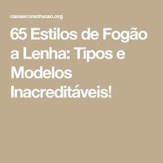 65 Estilos de Fogão a Lenha: Tipos e Modelos Inacreditáveis!