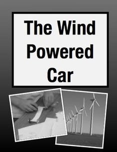 The Wind Powered Car: Cross Curricular STEM Project (Grades 3-5) Students read and learn about alternative energy, design and build their own prototype of a wind-powered car, generate measure data, draw line plots graphs of those measurements, and write a �how-to� for building it. $