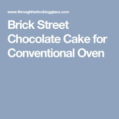 Brick Street Chocolate Cake for Conventional Oven