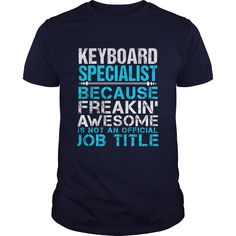 [Cool shirt names] KEYBOARD-SPECIALIST  Shirts Today  How to ? 1. Select color 2. Click the ADD TO CART button 3. Select your Preferred Size Quantity and Color 4. CHECKOUT! If You dont like this shirt you can use the SEARCH BOX and find the Custom Shirt with your Name!!  Tshirt Guys Lady Hodie  SHARE and Get Discount Today Order now before we SELL OUT  Camping 0399 cool job shirt today