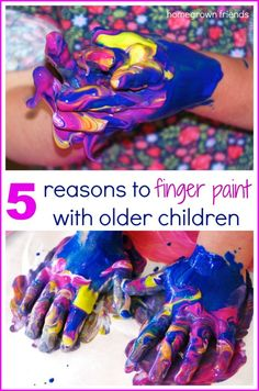 5 Reasons to Finger Paint with Older Children