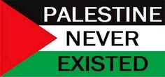 """There is simply no such thing has a """"Palestinian """" people. They do NOT exist. These people are Arabs like all other Arabs, and they happen to live in a region called Palestine. They are not a separate people. The so-called Palestinians want a separate country because they claim to be a separate nation. They are not. They were never a separate people before the new state of Israel."""