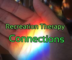 Recreation Therapy Connections The Real Recreation Therapist Therapy Games, Therapy Activities, Helping Others, Helping People, Concordia University, Create This Book, Games For Teens, My Passion, Self Esteem