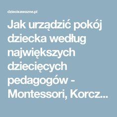 Jak urządzić pokój dziecka według największych dziecięcych pedagogów - Montessori, Korczaka, Dunin-Wąsowicz?