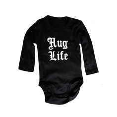 A personal favorite from my Etsy shop https://www.etsy.com/listing/246283262/hug-life-baby-onesie-organic-cotton