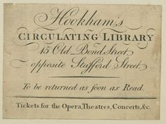 Hookham's circulating library also sold tickets for the opera, theatres, and concerts.