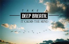 Take a deep breath quotes sky outdoors clouds birds mind calm breath