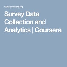 Survey Data Collection and Analytics  | Coursera