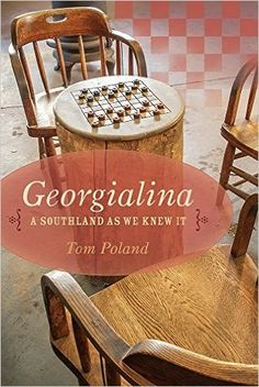 Georgialina, A Southland As We Knew It brings to life once more the fading and often-forgotten unfiltered character of the South as Poland takes readers down memory lane. By Tom Poland (ABJ '71, MED '75) www.tompoland.net