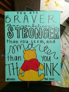 Winnie the Pooh quote canvas! I sure do love pooh:) that's why my puppy is named poohbear!