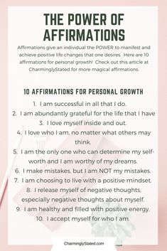 Affirmations give an individual the POWER to manifest and achieve positive life changes that one desires. Here are 10 affirmations for personal growth and self-acceptance. Check out this article for more powerful affirmations and how to incorporate them i Affirmations For Women, Daily Positive Affirmations, Positive Affirmations Quotes, Morning Affirmations, Affirmation Quotes, Healing Affirmations, Self Esteem Affirmations, Positive Mantras, Career Affirmations